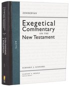 Acts (Zondervan Exegetical Commentary Series On The New Testament)