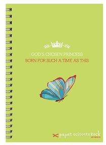 Girls Princess A6 Sprial Notepads: Gods Chosen Princess, Born For Such a Time as This