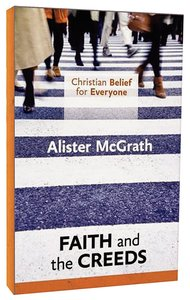 Faith and the Creed (#01 in Christian Belief For Everyone Series)