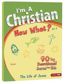 Im a Christian, Now What? (Volume 2)