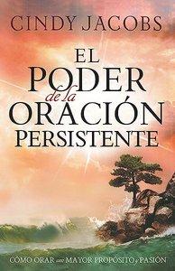 El Poder De La Oracion Persistente (The Power Of Persistent Prayer)