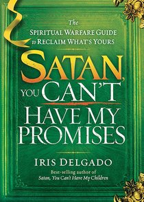 Satan, You Cant Have My Promises
