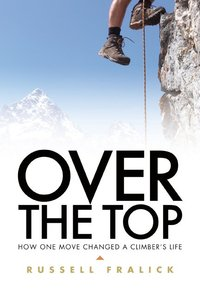 Over the Top: How One Move Changed a Climbers Life