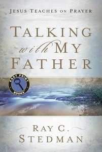 Talking With My Father: Jesus Teaches on Prayer (Large Print)
