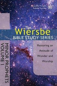 The Minor Prophets (Volume 1) (Wiersbe Bible Study Series)