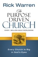 The Purpose Driven Church (The Purpose Driven Life Series)