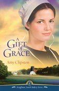 Kauffman Amish Bakery #1: Gift Of Grace, A