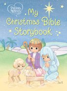 Precious Moments: My Christmas Bible Storybook (Precious Moments Bible Classics Series)