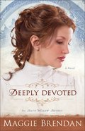 Blue Willow Brides #01: Deeply Devoted