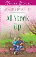 All Shook Up (#989 in Heartsong Series)