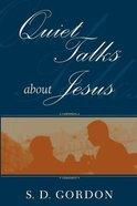Quiet Talks About Jesus (Authentic Digital Classics Series)