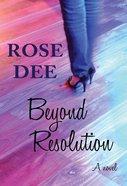 Beyond Resolution (#02 in Resolution Series)