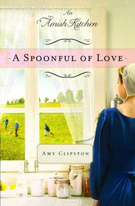 A Spoonful of Love (Amish Kitchen Novella Series)