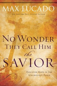 No Wonder They Call Him Savior (Bestseller Collection)