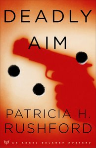 Deadly Aim (#01 in Angel Delaney Mystery Series)