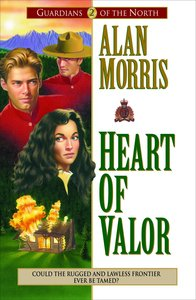 Heart of Valor (#02 in Guardians Of The North Series)