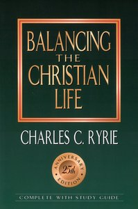 Balancing the Christian Life (25Th Anniv. Ed) (Study Guide)