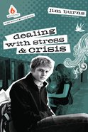 Dealing With Stress & Crisis (High School) (Uncommon Youth Ministry Series)