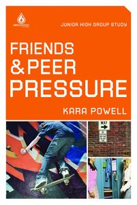Friends & Peer Pressure (Junior High) (Uncommon Youth Ministry Series)