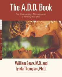The A.D.D Book (Sears Parenting Library Series)