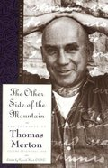 The Other Side of the Mountain (#07 in Journals Of Thomas Merton Series)