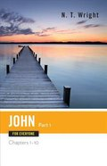 John (Part One) (New Testament Guides For Everyone Series)