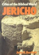 Jericho (Cities Of The Biblical World Series)