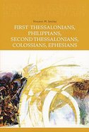 First Thessalonians, Philippians, Second Thessalonians, Colossians, Ephesians (#08 in New Collegeville Bible Commentary Series)