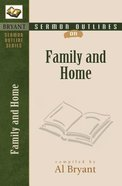 Family and Home (Bryant Sermon Outline Series)