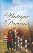 Antique Dreams (#1039 in Heartsong Series)