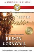 Let Us Praise (Spirit-filled Classics Series)