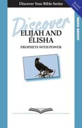 Elijah and Elisha (Leader Guide, 10 Sessions, Intermediate) (Discover Your Bible Series)