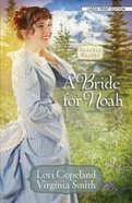 A Bride For Noah (Large Print) (#01 in Seattle Brides Series)