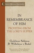 In Remembrance of Him (Classics Of Reformed Spirituality Series)