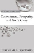 Contentment, Prosperity, and Gods Glory (Puritan Treasures For Today Series)