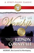 Let Us Worship (Spirit-filled Classics Series)