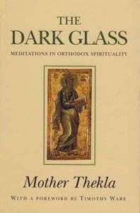 The Dark Glass: Meditations in Orthodox Spirituality