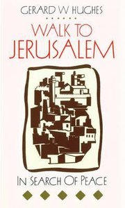 Walk to Jerusalem: In Search of Peace