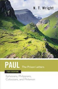 Paul-The Prison Letters (New Testament Guides For Everyone Series)