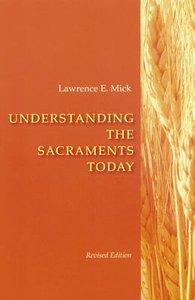Understanding the Scaraments Today