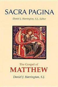The Gospel of Matthew (#01 in Sacra Pagina Series)