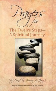 Prayers For the Twelve Steps - a Spiritual Journey