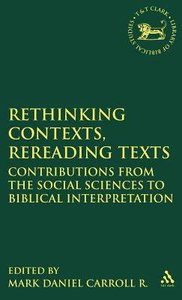 Rethinking Contexts, Rethinking Texts (Journal For The Study Of The Old Testament Supplement Series)