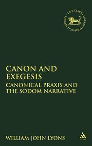 Canon and Exegesis (Journal For The Study Of The Old Testament Supplement Series)