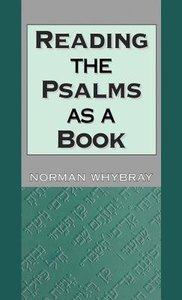 Reading the Psalms as a Book (Journal For The Study Of The Old Testament Supplement Series)