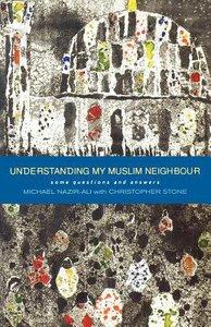 Understanding My Muslim Neighbour