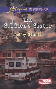 The Soldiers Sister (Military Investigations) (Love Inspired Suspense Series)