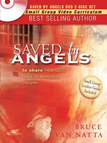 Saved By Angels (Dvd Study & Study Guide)