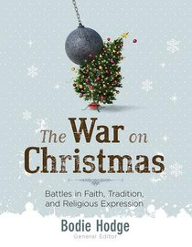 War on Christmas: Battles in Faith, Tradition, and Religious Expression