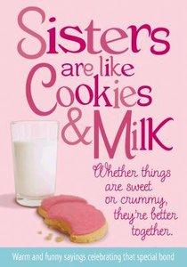 Sisters Are Like Cookies & Milk